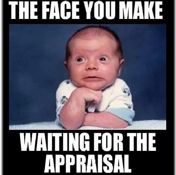 It S Appraisal Day No Whammies Stalking The Appraiser In Order To Plea For A Rush On The Rep Real Estate Humor Real Estate Memes Property Management Humor