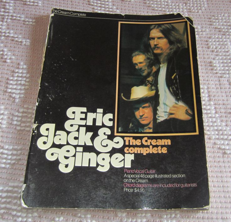 The Cream Eric Jack & Ginger The Complete Cream Music Book Songbook Sheet Music 1970s Rock Music Book