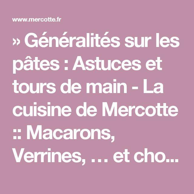 » Généralités sur les pâtes : Astuces et tours de main - La cuisine de Mercotte :: Macarons, Verrines, … et chocolat