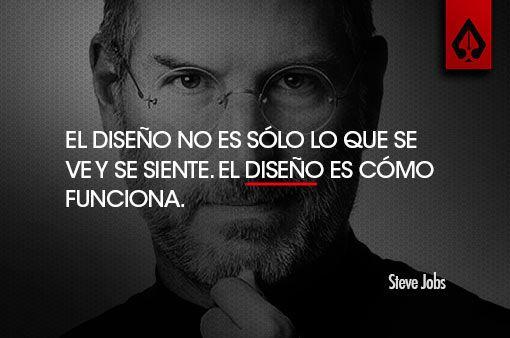 """""""El diseño no es sólo lo que se ve y se siente. El diseño es cómo funciona"""" Steve Jobs. Frases y Citas Célebres."""