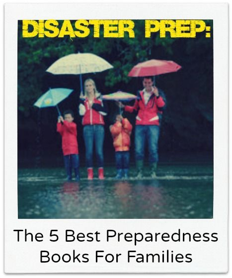 5 Best Books To Save Your Life Disaster Preparedness