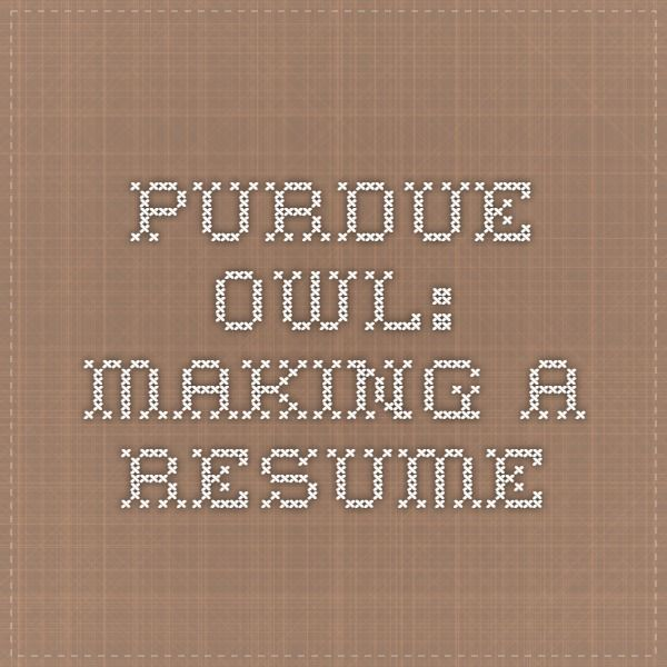 Purdue OWL making a resume How to Adult Pinterest Owl - purdue owl resume