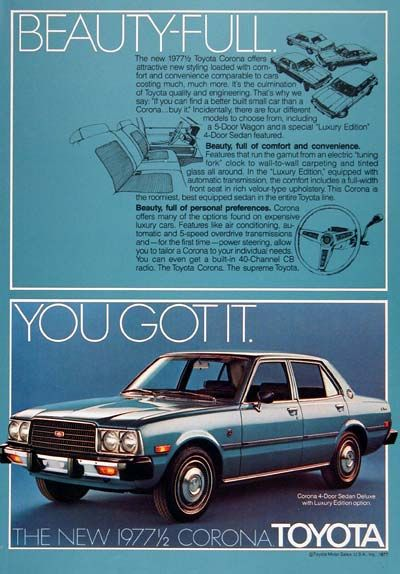 1977 Toyota Corona Sedan original vintage advertisement. Photographed in vivid color. Features the Luxury Edition Sedan with Air Conditioning, Power Steering and built-in 40 Channel CB radio.