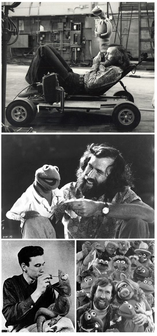 Jim Henson. I just love him. He was brilliant.  So sad he is gone.  (PDD)