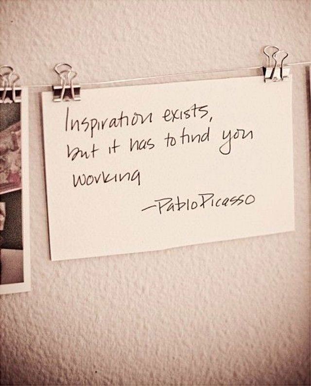 Inspiration exists, but it has to find you working - pablo picasso  #quotation #picasso #inspiration