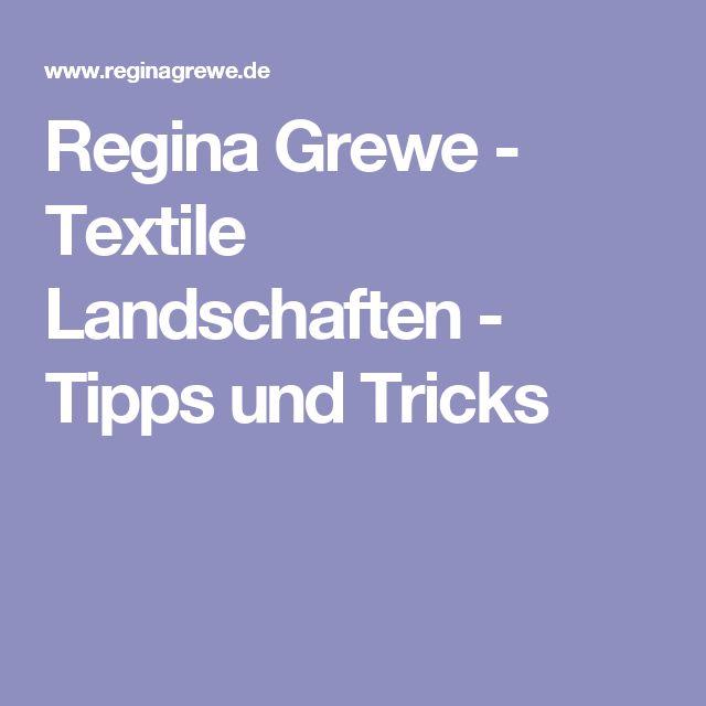 Regina Grewe - Textile Landschaften - Tipps und Tricks