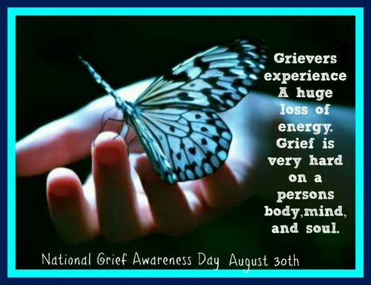 Grievers experience a huge loss of energy.  Grief is very hard on a person's mind, body, and soul.