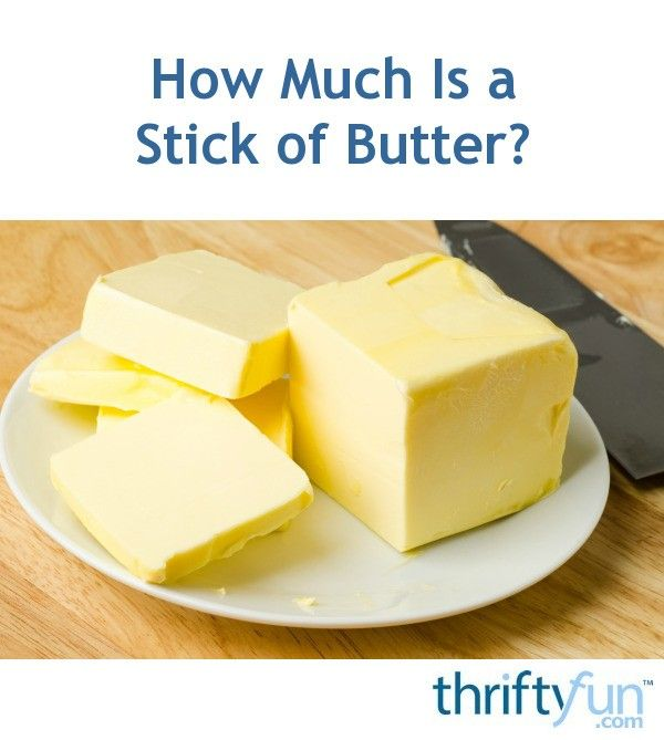 How Much Is A Stick Of Butter Stick Of Butter Butter 1 Stick