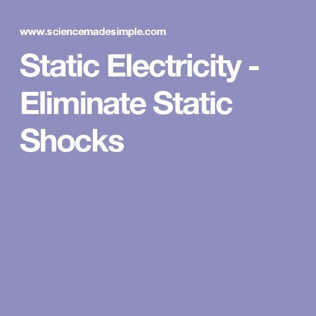 Static Electricity - Eliminate Static Shocks