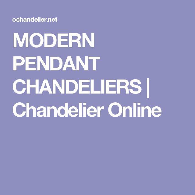 MODERN PENDANT CHANDELIERS | Chandelier Online