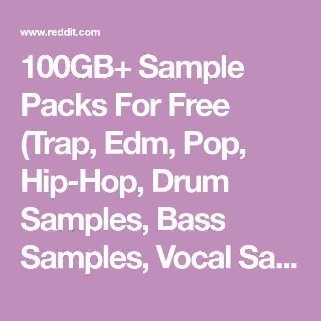 100GB+ Sample Packs For Free (Trap, Edm, Pop, Hip-Hop, Drum Samples