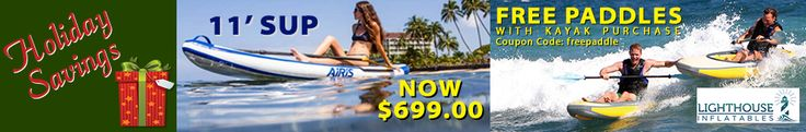 Holiday sale, buy a kayak, get paddles free! Coupon code: freepaddle    Only at lighthouseinflatables.com!