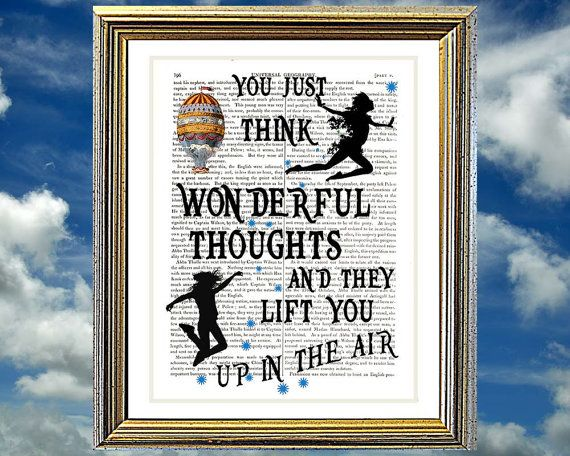 You Just Think Wonderful Thoughts And They Lift by VintageTextArt, $10.00