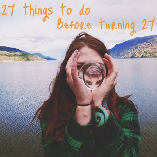 27 things to do before turning 27