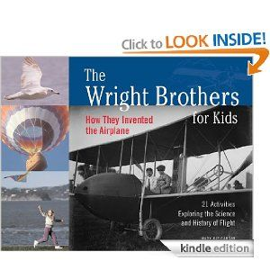 Amazon.com: The Wright Brothers for Kids: How They Invented the Airplane, 21 Activities Exploring the Science and History of Flight (For Kids series) eBook: Mary Kay Carson: Books