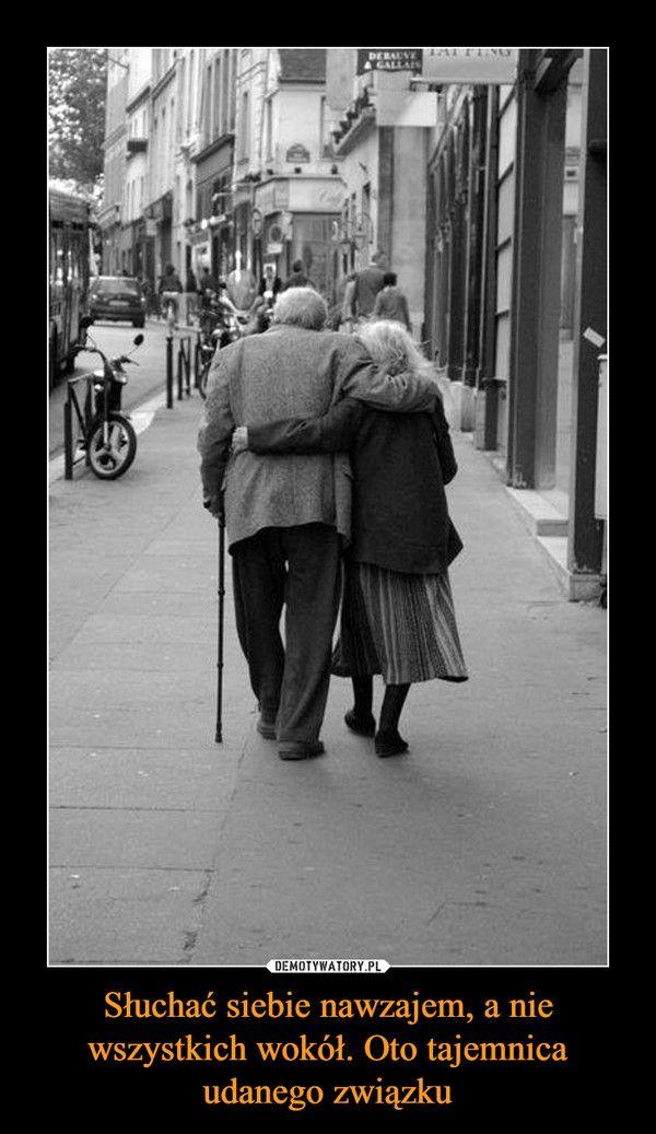 Słuchać siebie nawzajem, a nie wszystkich wokół. Oto tajemnica udanego związku –