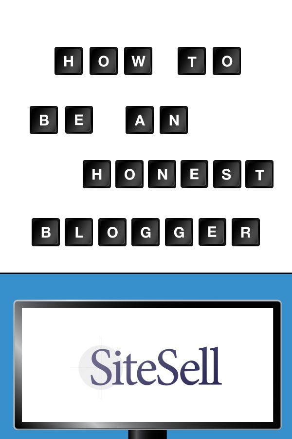 How To Be An Honest Blogger via @sitesell