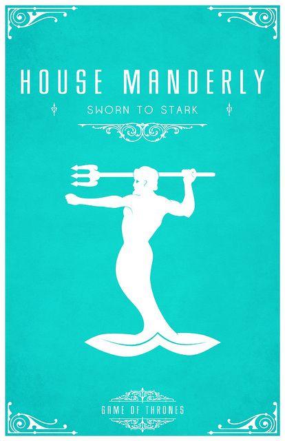 House Manderly  Sigil - A White Merman with Trident  Sworn To House Stark