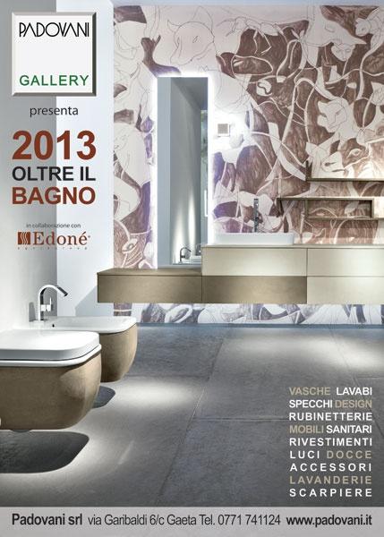 Inaugurazione del nuovo showroom dedicato ai mobili bagno Edoné Design: 26 ottobre 2012 ore 18 presso Padovani a Gaeta