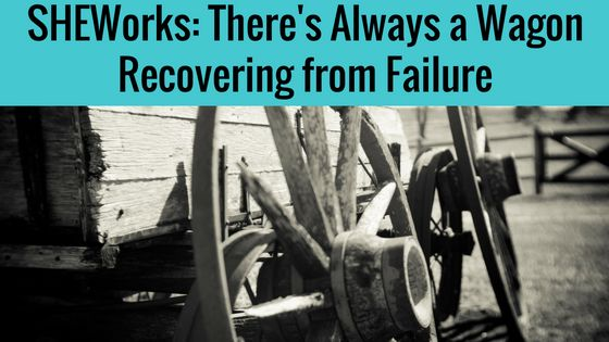 SHEWorks: There's Always a Wagon - Recovering from Failure :http://superheroinesetc.org/2016/10/sheworks-theres-always-wagon-recovering-failure/
