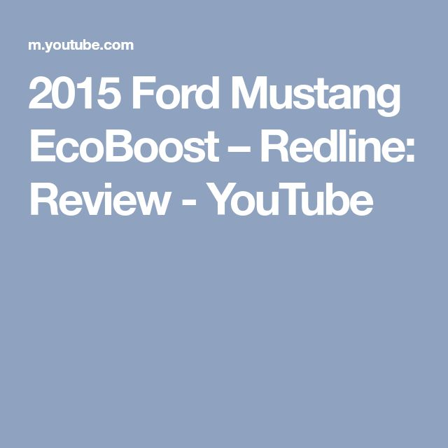 2015 Ford Mustang EcoBoost – Redline: Review - YouTube
