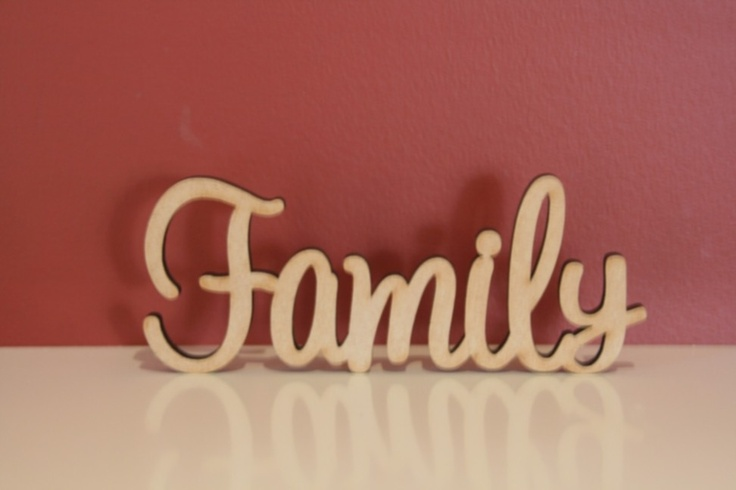$10.50 (AUD) 10cm tall freestanding wooden  word Family. Supplied in raw(unpainted) 9mm thick MDF. The same phrase can be made both smaller(cheaper) or bigger(extra).    (http://www.decoroo.com.au/10cm-tall-freestanding-wooden-word-family/)  http://www.decoroo.com.au/10cm-tall-freestanding-wooden-word-family/