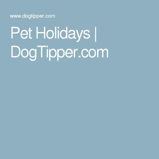 Pet Holidays | DogTipper.com