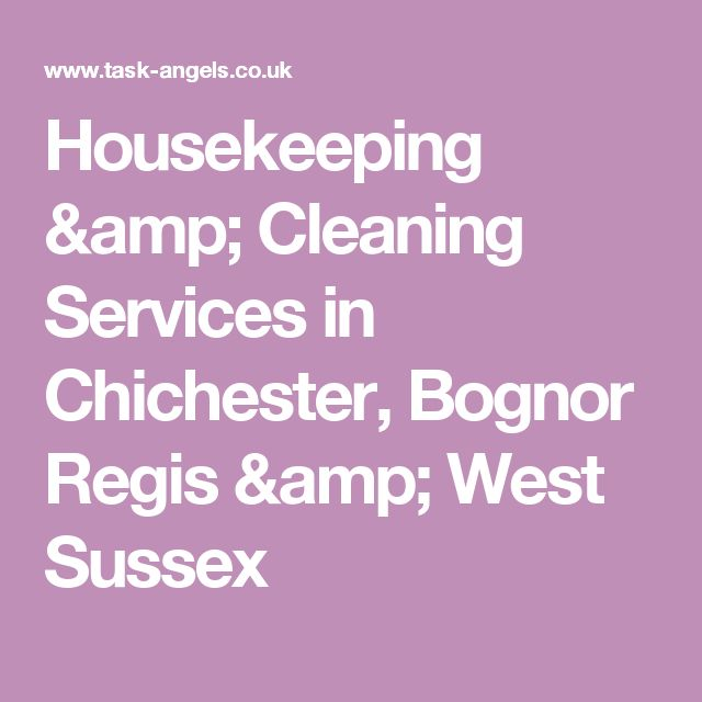 Housekeeping & Cleaning Services in Chichester, Bognor Regis & West Sussex