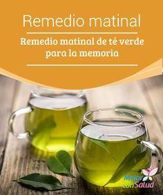 Remedio matinal de té verde para la memoria  Con este remedio matinal a base de té verde, además de luchar contra el sobrepeso, el envejecimiento prematuro y reducir el riesgo de padecer diabetes tipo 2, estimularemos las áreas cerebrales relacionadas con la memoria.