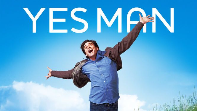 "Check out ""Yes Man"" on Netflix"