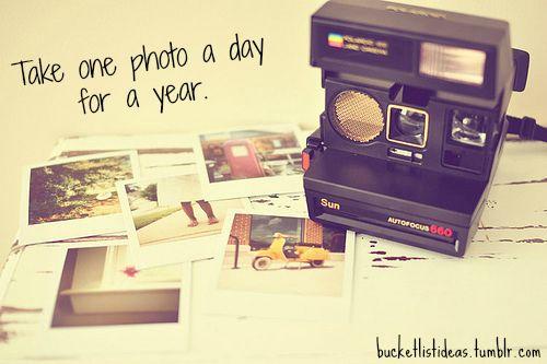 before I die, I'd like to ... take one photo a day