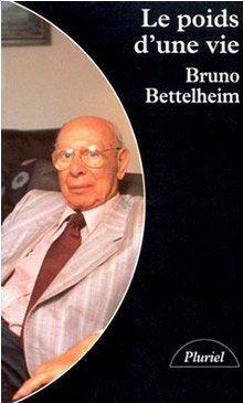 - Bruno Bettelheim