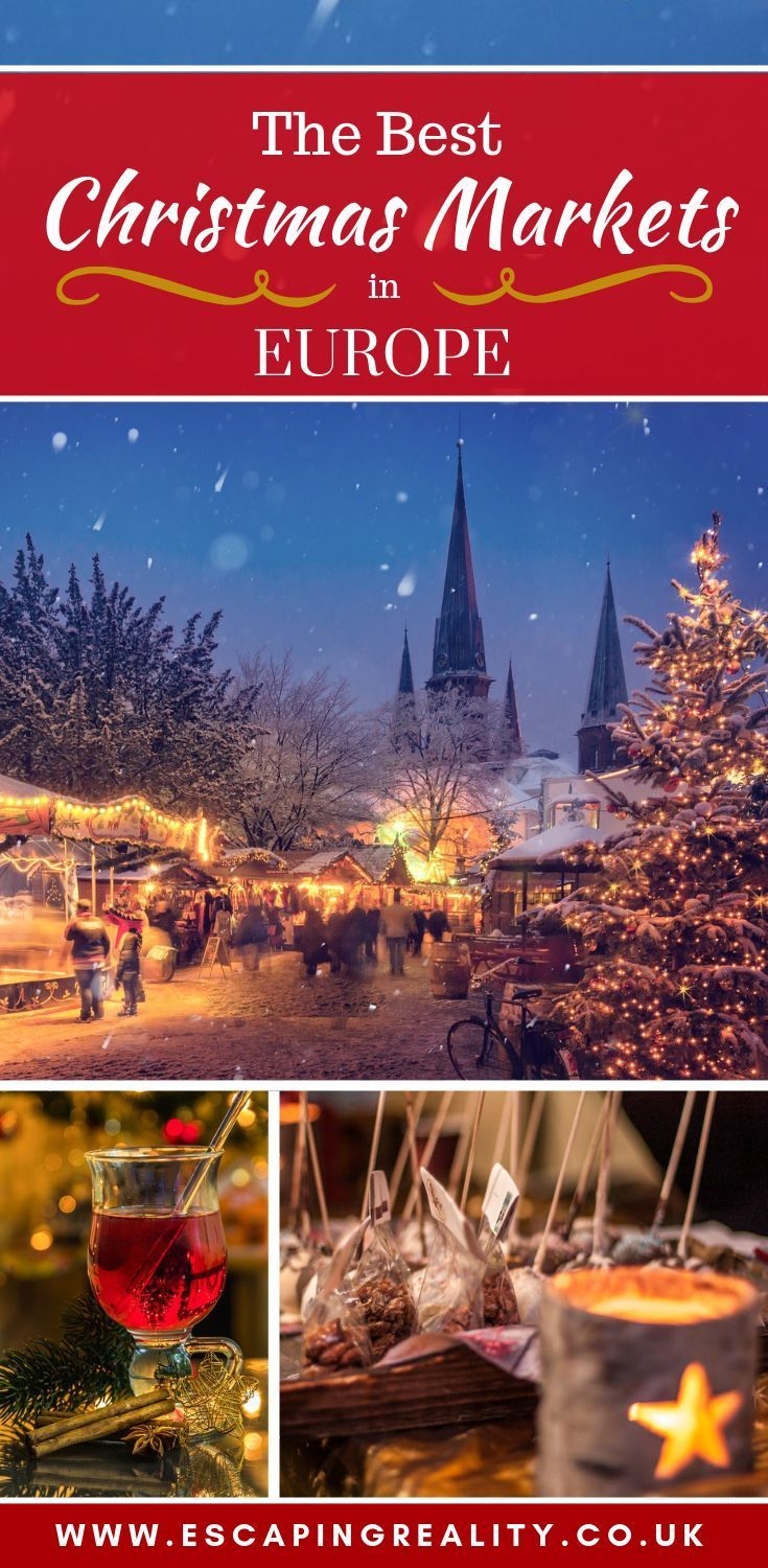 The Best Christmas Markets In Europe Escaping Reality Christmas Markets Europe Best Christmas Markets Christmas In Europe