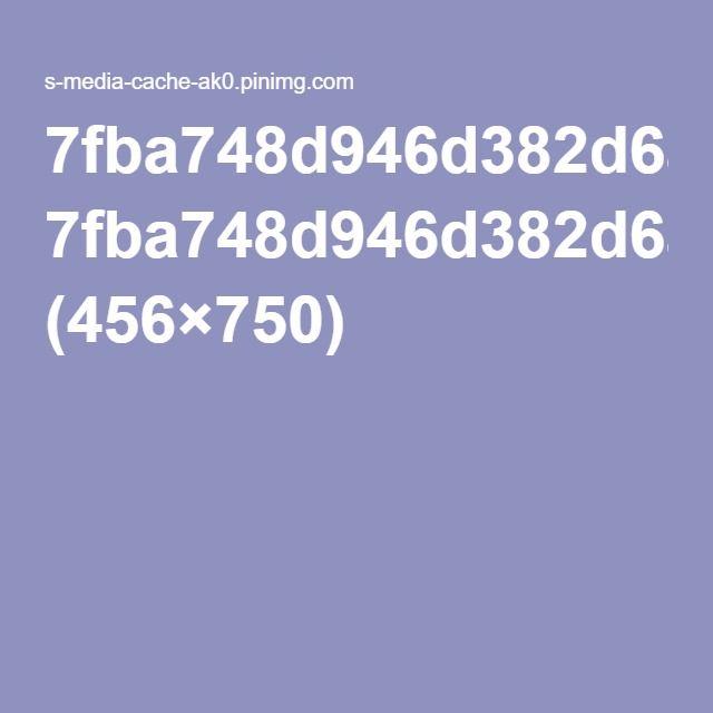 7fba748d946d382d6a5fa8b48040dfe4.jpg (456×750)
