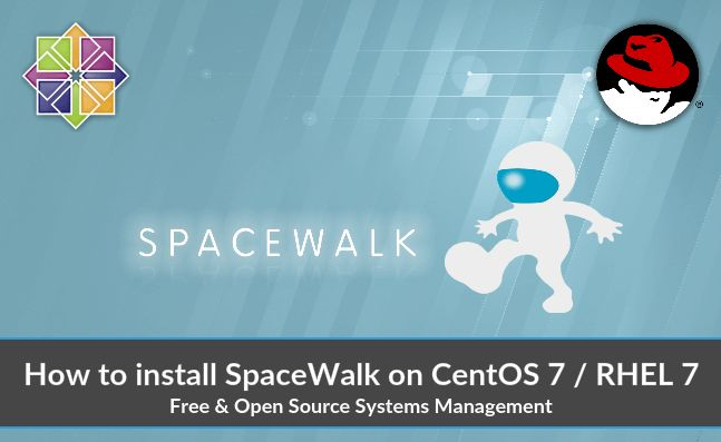 How to Install SpaceWalk on CentOS 7 / RHEL 7