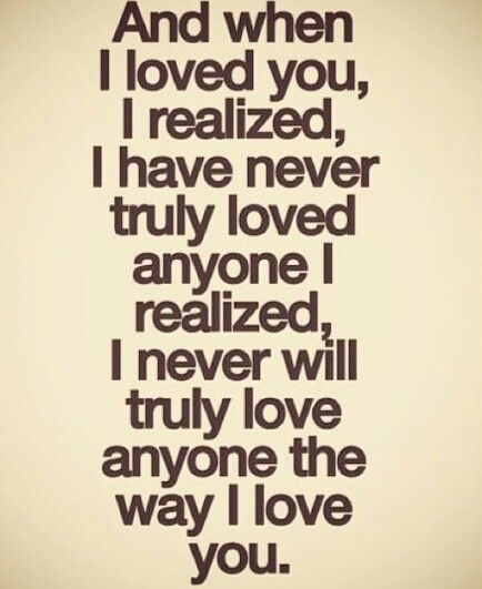 I Love You Quotes Christian : And when I loved you I realized, I have never truly loved anyone I ...