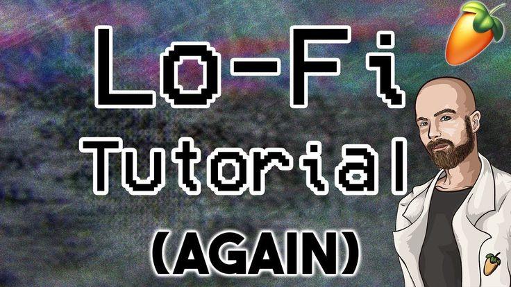 How to make lofi hip hop fl studio lofi tutorial 2018