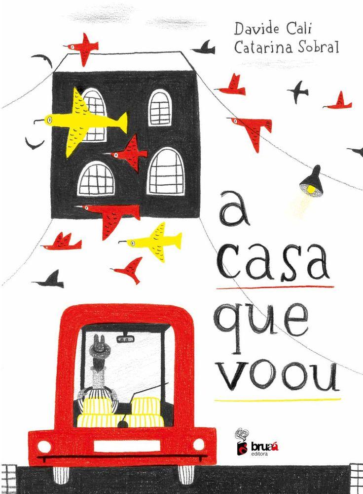 Davide Cali + Catarina Sobral | Bruaá, 2015 | www.bruaa.pt