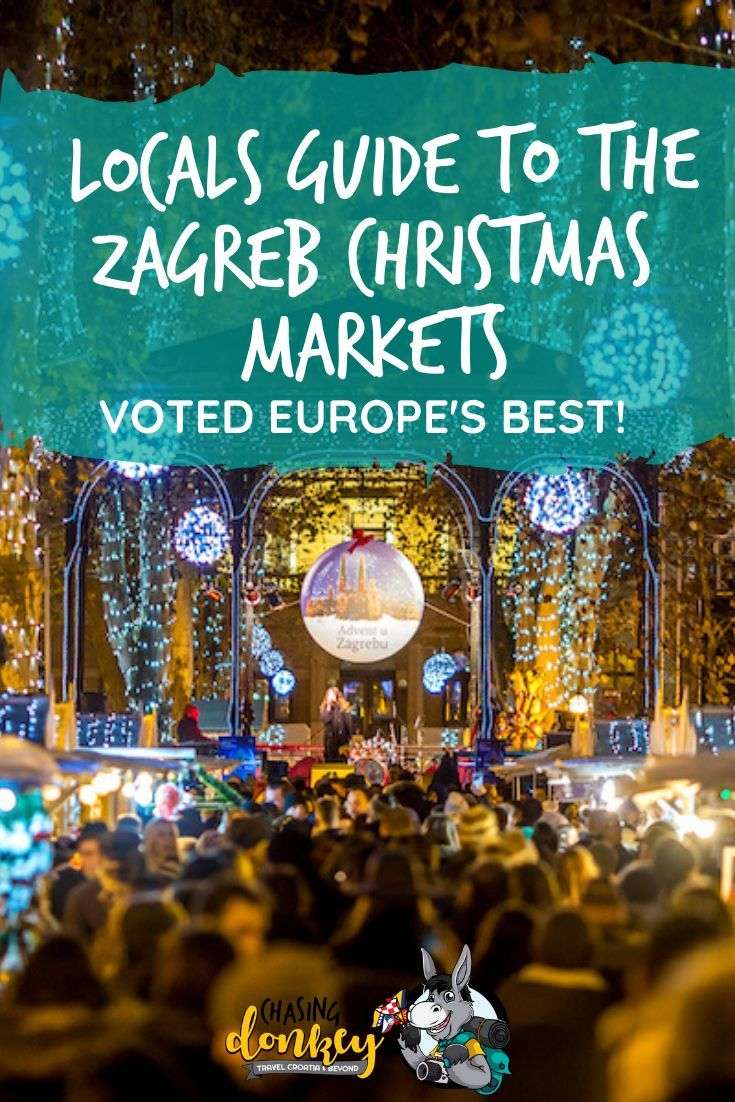 2019 Christmas Markets Advent In Zagreb Guide Balkans Travel Zagreb Best Vacation Spots