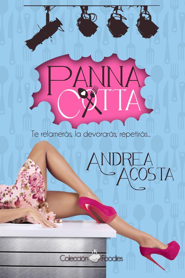 Panna cotta de Andrea Acosta - Colección foodies I #chickLit #romántica #DiseñoEditorial #erótica