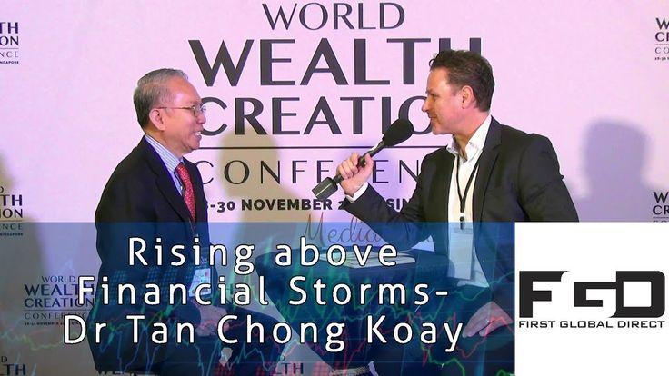 Rising Above Financial Storms, Dr Tan Chong Koay - World Wealth Creation...