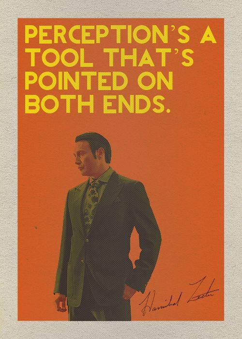 Hannibal THE TRUEST WORDS EVER SPOKEN EVER IN LIFE.