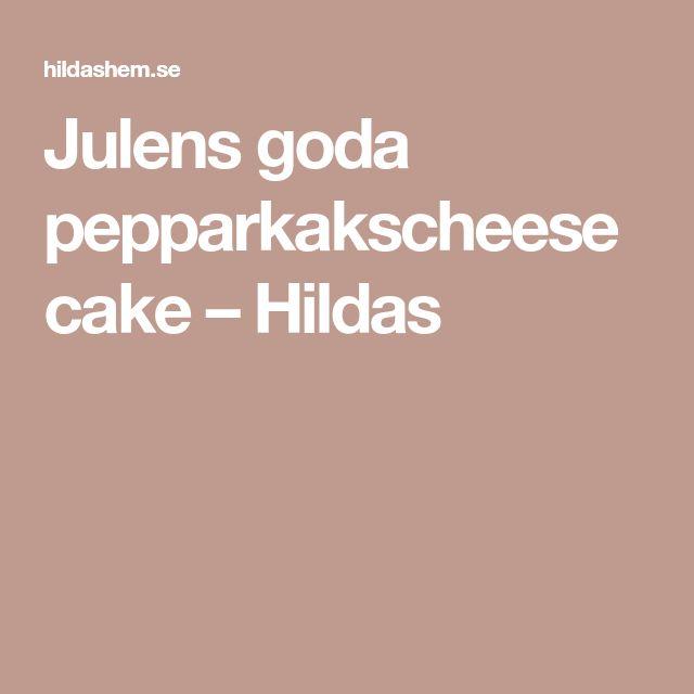 Julens goda pepparkakscheesecake – Hildas