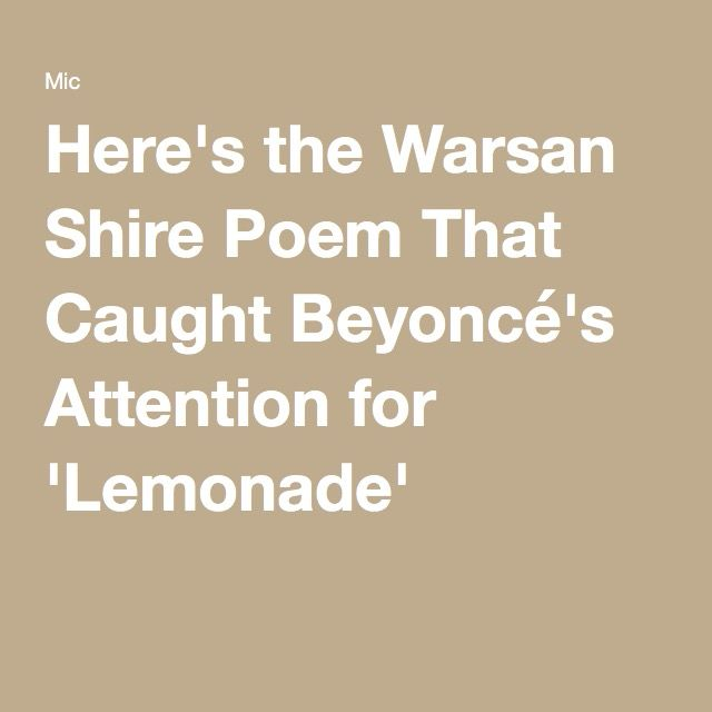 Here's the Warsan Shire Poem That Caught Beyoncé's Attention for 'Lemonade'