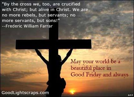 """By the cross we, too, are crucified with Christ; but alive in Christ. We are no more rebels, but servants; no more servants, but sons!"""