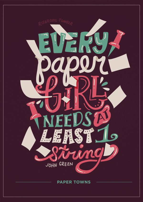 Every paper girl needs at least 1 string | Paper Towns  by Risa Rodil, via Behance ~ #typographic #poster #design