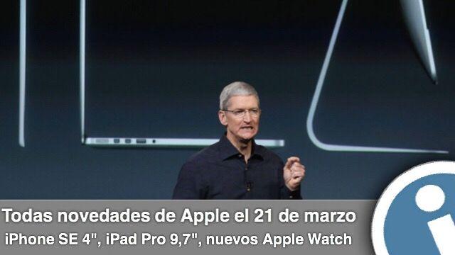 Presentación 21 de marzo de los nuevos aparatos - #iPhone SE, mini #iPad Pro (muy potente), correas #Apple Watch.