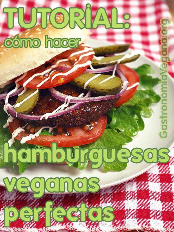 Tutorial: cómo hacer hamburguesas veganas perfectas - Tutorial para que aprendas a hacer hamburguesas 100% vegetales perfectas, jugosas, sabrosas, tiernas y firmes. Te explicamos todo, los ingredientes y sus funciones, tipos y tiempos de cocción, añadidos (salsas, acompañamientos, rebozados, etc), instrucciones paso a paso y recetas. || How to make vegan burgers. In Spanish, with translator.