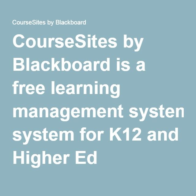 CourseSites by Blackboard is a free learning management system for K12 and Higher Ed Instructors enabling blended & eLearning.
