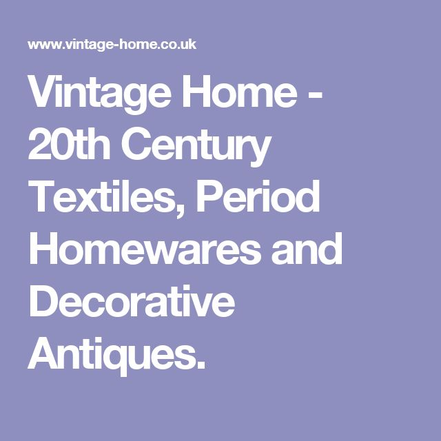 Vintage Home - 20th Century Textiles, Period Homewares and Decorative Antiques.